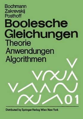 Boolesche Gleichungen: Theorie, Anwendungen, Algorithmen