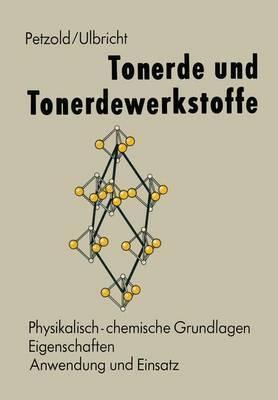 Tonerde Und Tonerdewerkstoffe: Physikalisch-Chemische Grundlage, Eigenschaften, Anwendung Und Einsatz