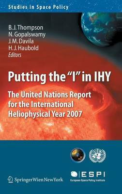 Putting the  I  in IHY: The United Nations Report for the International Heliophysical Year 2007