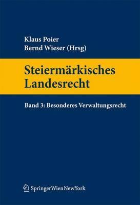Steierm Rkisches Landesrecht Band 3. Besonderes Verwaltungsrecht