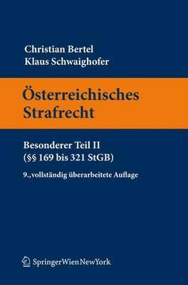 Osterreichisches Strafrecht, Besonderer Teil II: (169 bis 321 StGB)