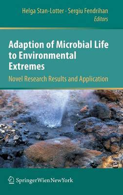 Adaption of Microbial Life to Environmental Extremes: Novel Research Results and Application