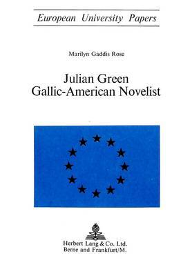Julian Green: Gallic-American Novelist