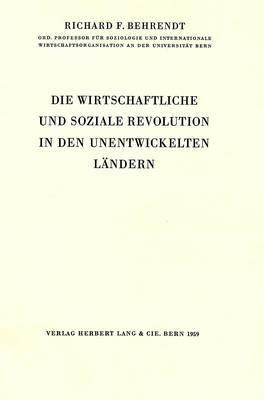 Die Wirtschaftliche Und Soziale Revolution in Den Unentwickelten Laendern