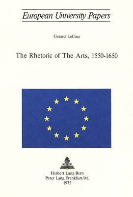 Rhetoric of the Arts, 1550-1650