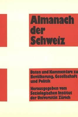 Almanach Der Schweiz: Daten Und Kommentare Zu Bevoelkerung, Gesellschaft Und Politik