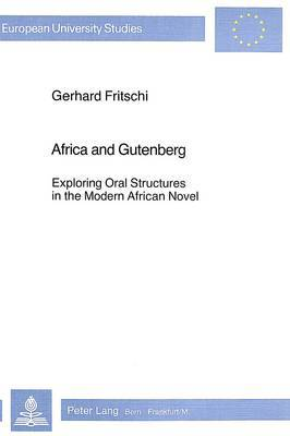Africa and Gutenberg: Exploring Oral Structures in the Modern African Novel