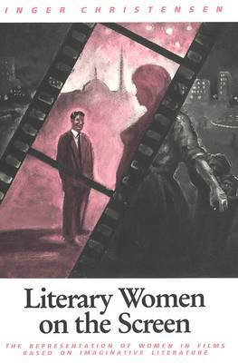 Literary Women on the Screen: Representation of Women in Films Based on Imaginative Literature