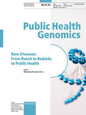 Rare Diseases: From Bench to Bedside to Public Health: Special Topic Issue: Public Health Genomics 2013, Vol. 16, No. 6