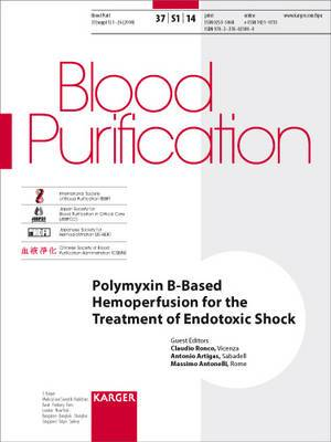 Polymyxin B-Based Hemoperfusion for the Treatment of Endotoxic Shock: Supplement Issue: Blood Purification 2014:  Vol. 37, Suppl. 1
