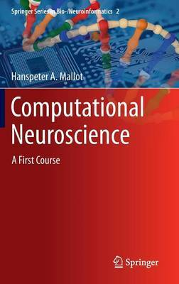 Computational Neuroscience: A First Course