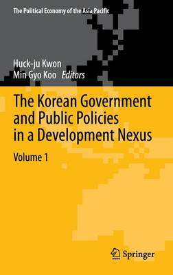 The Korean Government and Public Policies in a Development Nexus: Volume 1