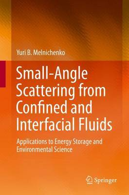 Small-Angle Scattering from Confined and Interfacial Fluids: Applications to Energy Storage and Environmental Science