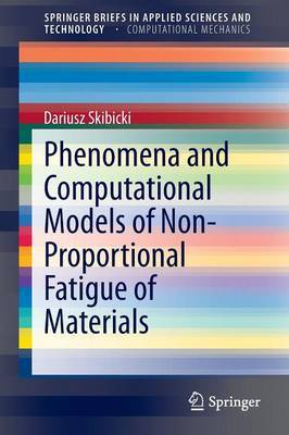 Phenomena and Computational Models of Non-Proportional Fatigue of Materials