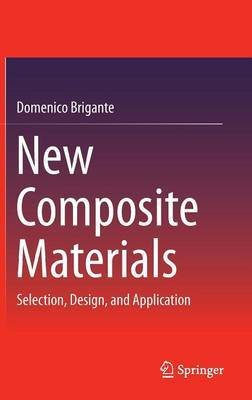 New Composite Materials: Selection, Design, and Application