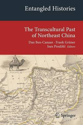 Entangled Histories: The Transcultural Past of Northeast China