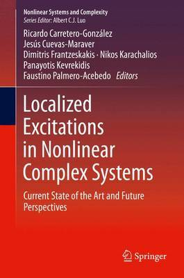 Localized Excitations in Nonlinear Complex Systems: Current State of the Art and Future Perspectives