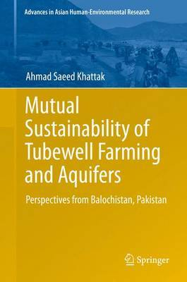 Mutual Sustainability of Tubewell Farming and Aquifers: Perspectives from Balochistan, Pakistan