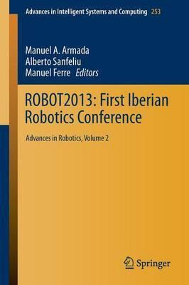 ROBOT2013: First Iberian Robotics Conference: Advances in Robotics: Vol.2