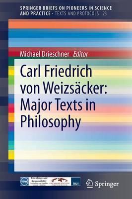 Carl Friedrich von Weizsacker: Major Texts in Philosophy