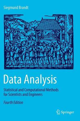 Data Analysis: Statistical and Computational Methods for Scientists and Engineers: 2014