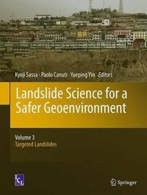 Landslide Science for a Safer Geo-Environment: Vol.3: Landslide Science for a Safer Geoenvironment Targeted Landslides