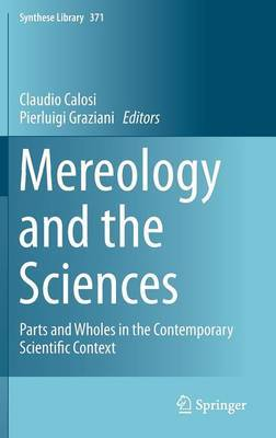 Mereology and the Sciences: Parts and Wholes in the Contemporary Scientific Context