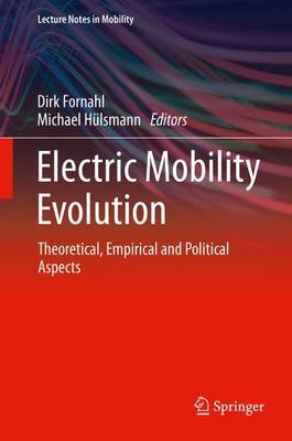 Electric Mobility Evolution: Theoretical, Empirical and Political Aspects: 2017