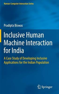 Inclusive Human Machine Interaction for India: A Case Study of Developing Inclusive Applications for the Indian Population