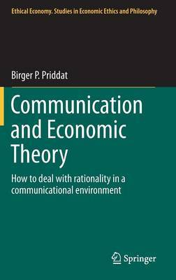Communication and Economic Theory: How to Deal With Rationality in a Communicational Environment