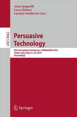Persuasive Technology - Persuasive, Motivating, Empowering Videogames: 9th International Conference, PERSUASIVE 2014, Padua, Italy, May 21-23, 2014. Proceedings
