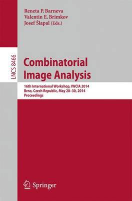 Combinatorial Image Analysis: 16th International Workshop, IWCIA 2014, Brno, Czech Republic, May 28-30, 2014, Proceedings
