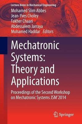 Mechatronic Systems: Theory and Applications: Proceedings of the Second Workshop on Mechatronic Systems JSM' 2014