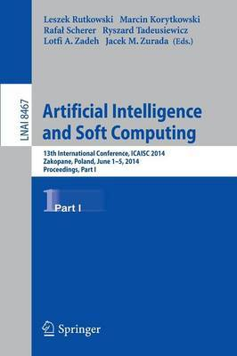 Artificial Intelligence and Soft Computing: 13th International Conference, ICAISC 2014, Zakopane, Poland, June 1-5, 2014, Proceedings: Part I