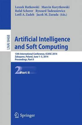 Artificial Intelligence and Soft Computing: 13th International Conference, ICAISC 2014, Zakopane, Poland, June 1-5, 2014, Proceedings, Part II