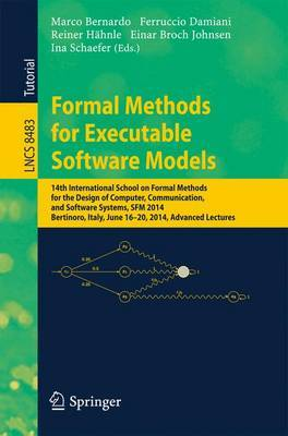 Formal Methods for Executable Software Models: 14th International School on Formal Methods for the Design of Computer, Communication, and Software Systems, SFM 2014, Bertinoro, Italy, June 16-20, 2014, Advanced Lectures