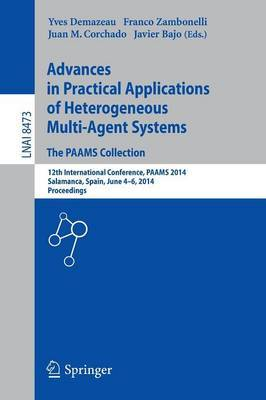 Advances in Practical Applications of Heterogeneous Multi-Agent Systems - The PAAMS Collection: 12th International Conference, PAAMS 2014, Salamanca, Spain, June 4-6, 2014. Proceedings