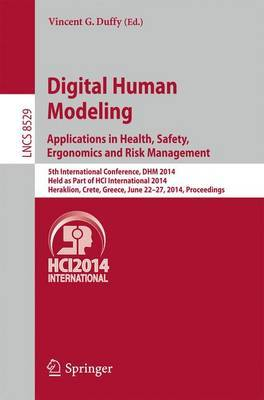 Digital Human Modeling. Applications in Health, Safety, Ergonomics and Risk Management: 5th International Conference, DHM 2014, Held as Part of HCI International 2014, Heraklion, Crete, Greece, June 22-27, 2014, Proceedings