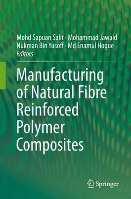Manufacturing of Natural Fibre Reinforced Polymer Composites: 2015