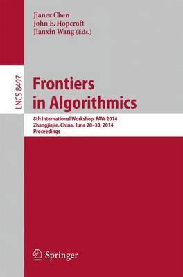 Frontiers in Algorithmics: 8th International Workshop, FAW 2014, Zhangjiajie, China, June 28-30, 2014, Proceedings