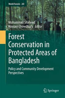 Forest Conservation in Protected Areas of Bangladesh: Policy and Community Development Perspectives: 2014