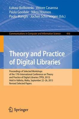 Theory and Practice of Digital Libraries -- TPDL 2013 Selected Workshops: LCPD 2013, SUEDL 2013, DataCur 2013, Held in Valletta, Malta, September 22-26, 2013. Revised Selected Papers