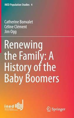 Renewing the Family: A History of the Baby-Boomers