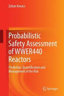Probabilistic Safety Assessment of Wwer440 Reactors: Prediction, Quantification and Management of the Risk