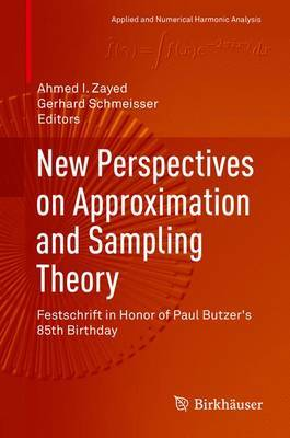 New Perspectives on Approximation and Sampling Theory: Festschrift in Honor of Paul Butzer's 85th Birthday