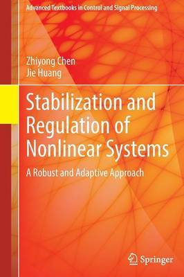 Stabilization and Regulation of Nonlinear Systems: A Robust and Adaptive Approach