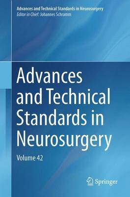Advances and Technical Standards in Neurosurgery: Volume 42