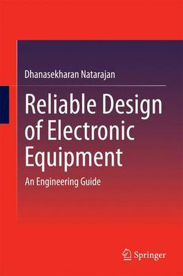 Reliable Design of Electronic Equipment: An Engineering Guide