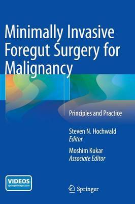 Minimally Invasive Foregut Surgery for Malignancy: Principles and Practice
