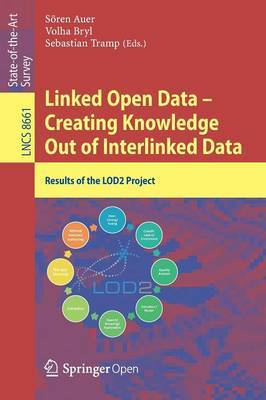 Linked Open Data -- Creating Knowledge Out of Interlinked Data: Results of the Lod2 Project